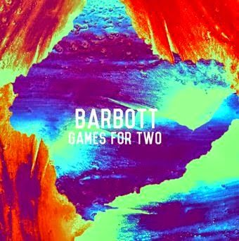 "Nuevo Ep de BARBOTT ""Games For Two"" (descarga gratuita)"