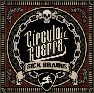 Circulo de guerra SICK BRAINS