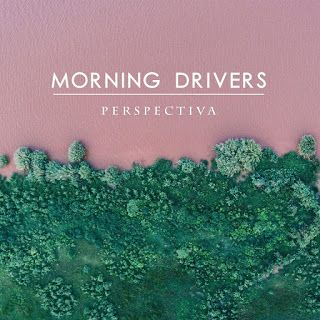 Morning Drivers Perspectiva