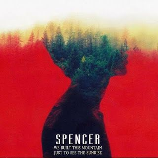 """Nuevo disco de los suizos SPENCER """"We Built This Mountain Just to See the Sunrise"""""""