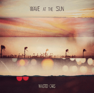 "WAVE AT THE SUN publican su EP debut ""Wasted Cars"""