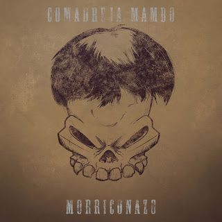 "Ya disponible en streaming y descarga ""Morriconazo"" nuevo disco de COMADREJA MAMBO"