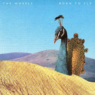 The Wheels - Born to Fly